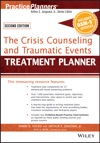 The Crisis Counseling And Traumatic Events Treatment Planner With DSM-5 Updates 2nd Edition