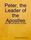 Peter The Leader Of The Apostles