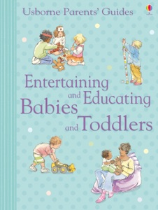 Entertaining and Educating Babies and Toddlers Book Cover