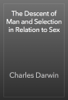 Charles Darwin - The Descent of Man and Selection in Relation to Sex artwork