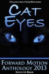 Cat Eyes Forward Motion Anthology 2013