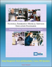 National Emergency Medical Services Education Standards: Emergency Medical Technician Instructional Guidelines - Airway Management, Shock and Resuscitation, Trauma, EMS Operations