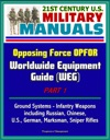 21st Century US Military Manuals Opposing Force OPFOR Worldwide Equipment Guide WEG Part 1 - Ground Systems - Infantry Weapons Including Russian Chinese US German Marksman Sniper Rifles