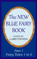 The New Blue Fairy Book Part 1: Fairy Tales 1 to 6