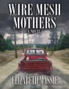 Wire Mesh Mothers