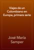 José María Samper - Viajes de un Colombiano en Europa, primera serie artwork