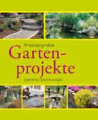 Praxiserprobte Gartenprojekte