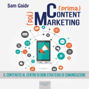 (prima) Content (poi) Marketing da Sam Gaidy