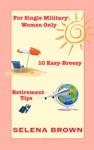 For Single Military Women Only 10 Easy-Breezy Retirement Tips