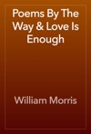 Poems By The Way  Love Is Enough