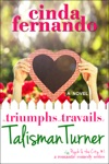 The Triumphs And Travails Of Talisman Turner A Romantic Comedy Novel
