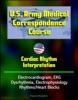 U.S. Army Medical Correspondence Course: Cardiac Rhythm Interpretation - Electrocardiogram, EKG, Dysrhythmia, Electrophysiology, Rhythms/Heart Blocks