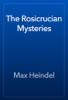 Max Heindel - The Rosicrucian Mysteries artwork