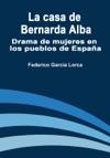 La Casa De Bernarda Alba Drama De Mujeres En Los Pueblos De Espaa