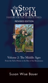 Story Of The World Vol 2 History For The Classical Child The Middle Ages Second Revised Edition Vol 2 Story Of The World