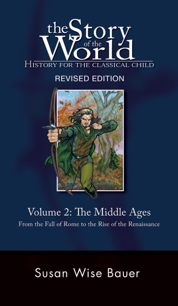 Story of the World, Vol. 2: History for the Classical Child: The Middle Ages (Second Revised Edition)  (Vol. 2)  (Story of the World)