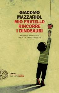 Mio fratello rincorre i dinosauri da Giacomo Mazzariol