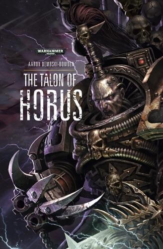 The Talon of Horus - Aaron Dembski-Bowden - Aaron Dembski-Bowden