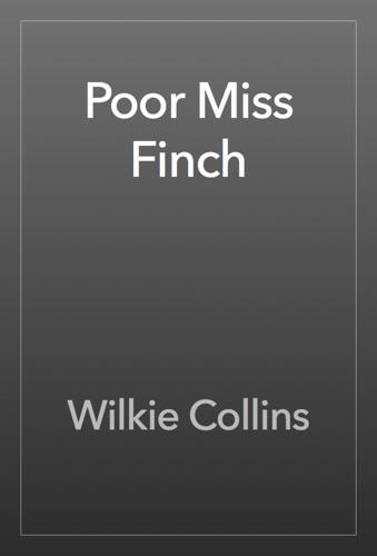 Wilkie Collins - Poor Miss Finch