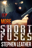More Short Fuses (Four Free Short Stories)