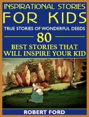 Inspirational Stories for Kids: True Stories of Wonderful Deeds: Pictures and Stories for Little Folk