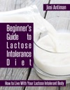 Beginners Guide To Lactose Intolerance Diet