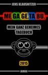 MEGAGETABU 2015 - Mein Ganz Geheimes Tagebuch