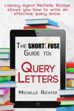 The Short Fuse Guide to Query Letters