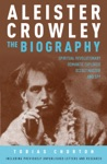 Aleister Crowley The Biography