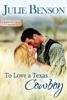 Julie Benson - To Love a Texas Cowboy  artwork