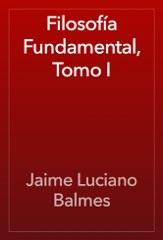 Filosofía Fundamental, Tomo I