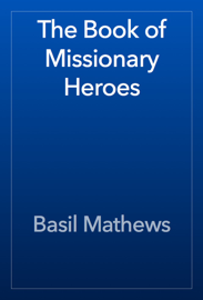 The Book of Missionary Heroes book