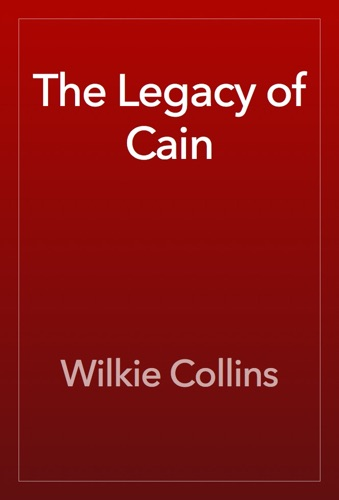 Wilkie Collins - The Legacy of Cain