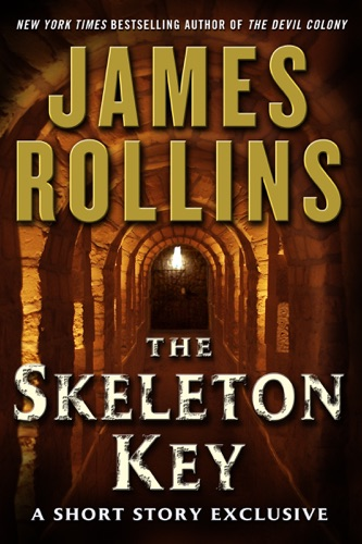 James Rollins - The Skeleton Key: A Short Story Exclusive