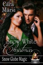 Her Snow White Christmas (Snow Globe Magic Book 1)