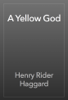 Henry Rider Haggard - A Yellow God artwork