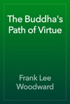 The Buddhas Path Of Virtue