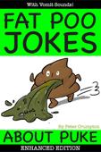Fat Poo Jokes About PUKE (Enhanced Edition)