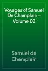 Voyages Of Samuel De Champlain  Volume 02