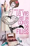 La Vie Est Un Conte De Filles 1