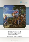Dionysos And Immortality