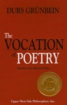 The Vocation Of Poetry Winner Of The 2011 Independent Publisher Book Award For Creative Non-Fiction