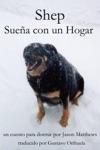 Shep Suea Con Un Hogar