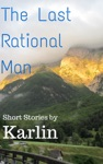 The Last Rational Man