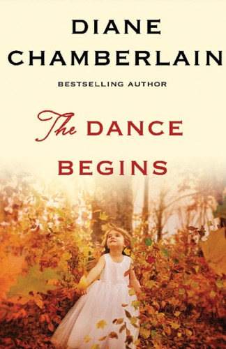 Diane Chamberlain - The Dance Begins