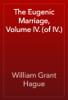 William Grant Hague - The Eugenic Marriage, Volume IV. (of IV.) artwork