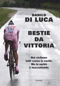 Bestie da vittoria di Danilo Di Luca Copertina del libro