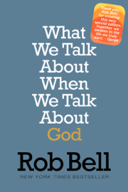 What We Talk About When We Talk About God book