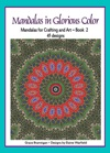 Mandalas In Glorious Color Book 2 Mandalas For Crafting And Art