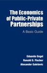 The Economics Of Public-Private Partnerships